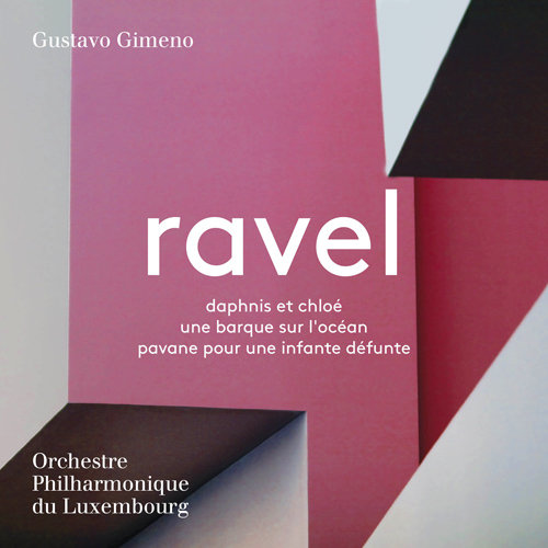 拉威尔: 达芙妮与克罗伊 (卢森堡爱乐乐团),Gustavo Gimeno