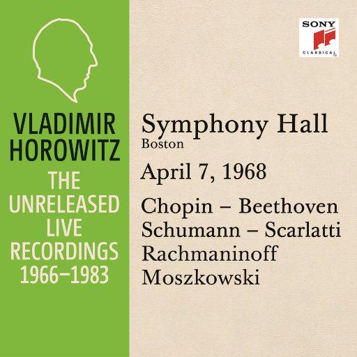 霍洛维茨:波士顿交响乐大厅独奏现场,波士顿,1968.4.7,Vladimir Horowitz