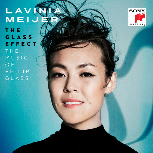 The Glass Effect (The Music of Philip Glass & Others),Lavinia Meijer