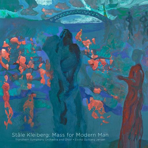 Ståle Kleiberg: Mass for Modern Man (5.6MHz DSD),Trondheim Symphony Orchestra