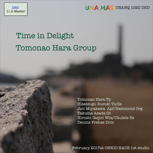Time In Delight (11.2MHz DSD),Tomonao Hara Group