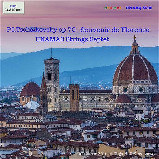 柴可夫斯基:佛罗伦萨的回忆,Op.70 (11.2MHz DSD),Unamas Strings Septet