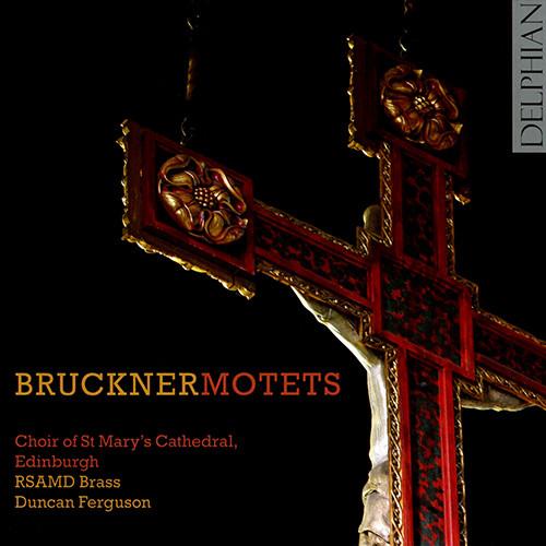 布鲁克纳:经文歌,Choir of St Mary's Cathedral, Edinburgh