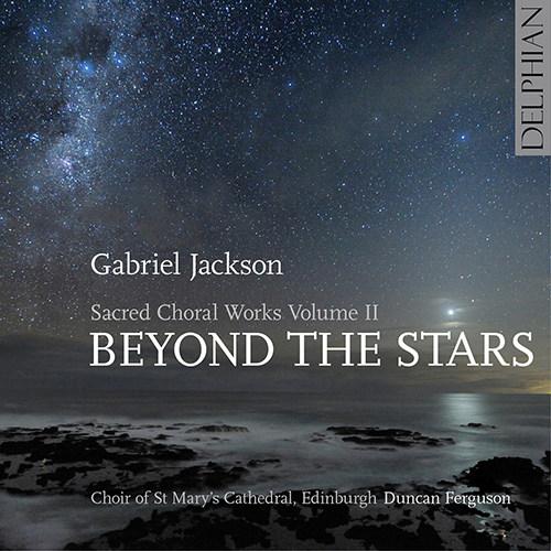 Gabriel Jackson:合唱乐作品第二辑 -飞越星空,Choir of St Mary's Cathedral, Edinburgh