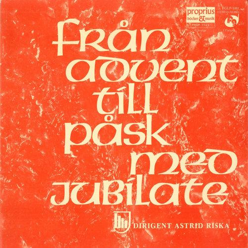 Från advent till påsk (从圣灵降临节到复活节),Jubilate Choir