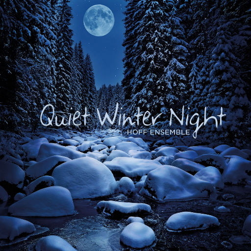 Quiet Winter Night (11.2MHz DSD),Hoff Ensemble