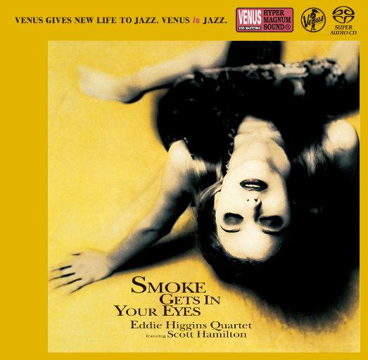 Smoke Gets In Your Eyes (2.8MHz DSD),Eddie Higgins Quartet, Scott Hamilton