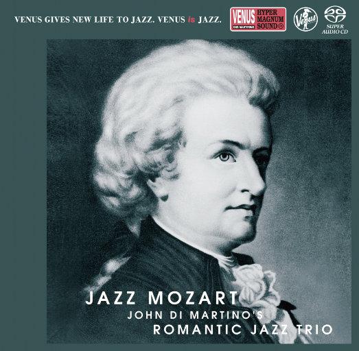 Jazz Mozart(2.8MHz DSD),John Di Martino's Romantic Jazz Trio