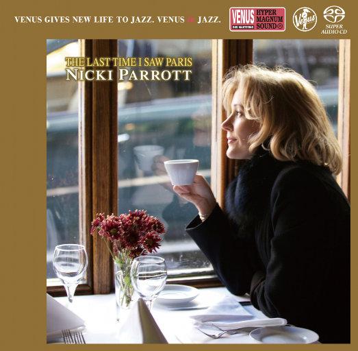 The Last Time I Saw Paris (2.8MHz DSD),Nicki Parrott