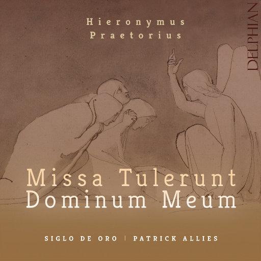 Hieronymus Praetorius: Missa Tulerunt Dominum meum,Siglo de Oro