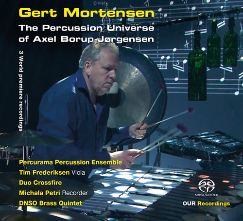 The Percussion Universe of Axel Borup-Jorgensen,Gert Mortensen