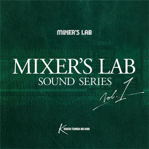 Mixer's Lab Soundseries Vol.1 (384k/24bit),Kenichi Tsunoda Big Band