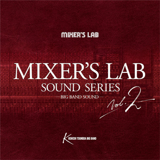 Mixer's Lab Soundseries Vol.2 (384k/24bit),Kenichi Tsunoda Big Band