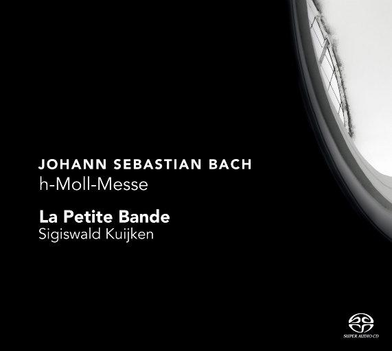 巴赫:B小调弥撒曲 (2.8MHz DSD),La Petite Bande