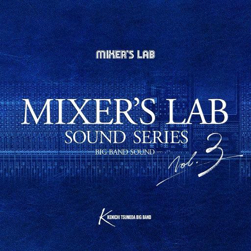 MIXER'S LAB SOUND SERIES VOL.3,Kenichi Tsunoda Big Band