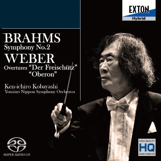 """勃拉姆斯:第二交响曲,韦伯:""""自由射手""""序曲,奥伯龙序曲(2.8MHz DSD),小林健一郎,Yomiuri Nippon Symphony Orchestra"""