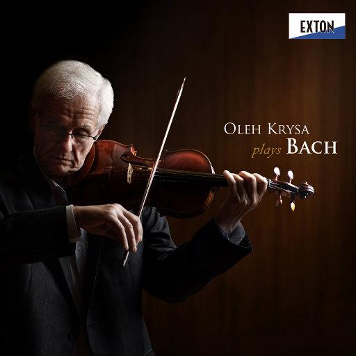 Oleh Krysa plays Bach(2.8MHz DSD),Oleh Krysa,Sachika Mizuno,Yokohama Virtuoso