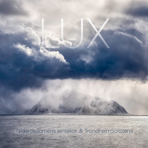 LUX (11.2MHz DSD),Nidarosdomens jentekor & TrondheimSolistene,  Anita Brevik