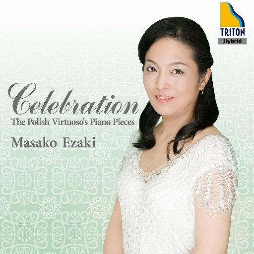 The Polish Virtuoso's Piano Pieces ''Celebration''(2.8MHz DSD),江崎昌子(Masako Ezaki)