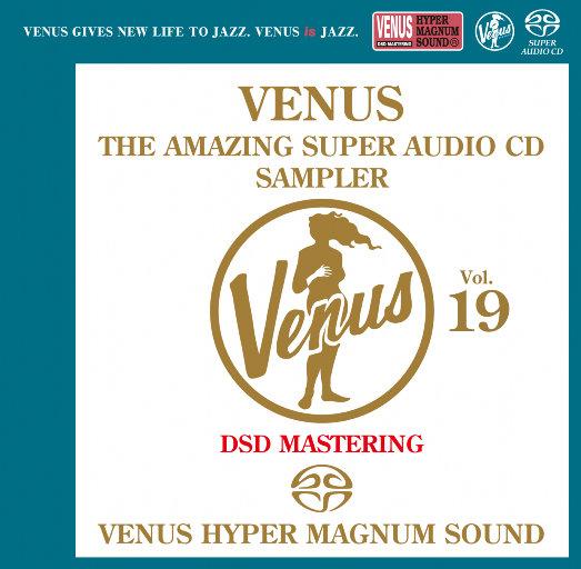 VENUS THE AMAZING SUPER AUDIO CD SAMPLER VOL.19 (2.8MHz DSD),Various Artists