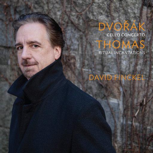 德沃夏克:大提琴协奏曲/Thomas: Ritual Incantations,David Finckel