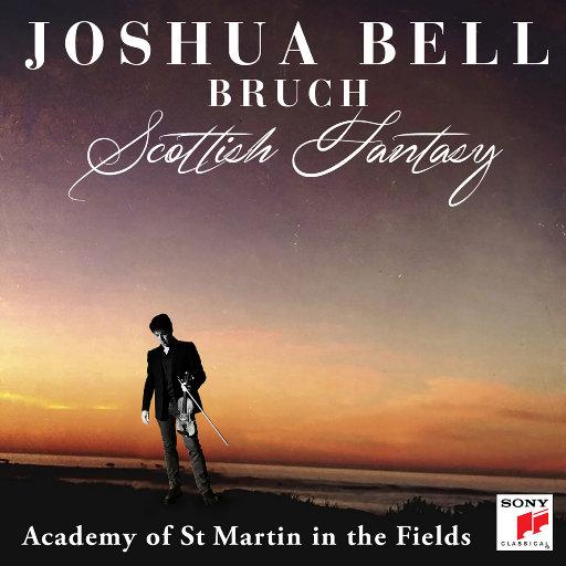 布鲁赫: 苏格兰幻想曲, Op. 46 / g小调小提琴第一协奏曲, Op. 26,Joshua Bell