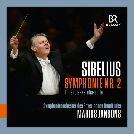 西贝柳斯: 第二交响曲 / 芬兰颂 / 卡累利亚组曲 (巴伐利亚广播交响乐团, 杨松斯),Mariss Jansons