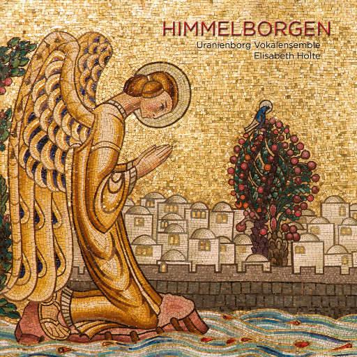 HIMMELBORGEN (352.8kHz DXD),Uranienborg Vokalensemble,Elisabeth Holte