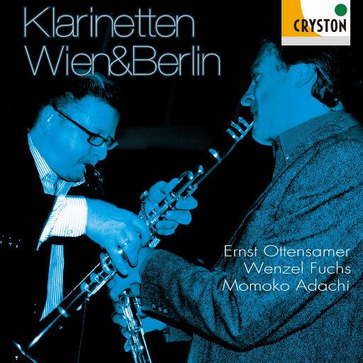 Klarinetten Wien & Berlin (2.8MHz DSD),Ernst Ottensamer, Wenzel Fucks, 足立桃子