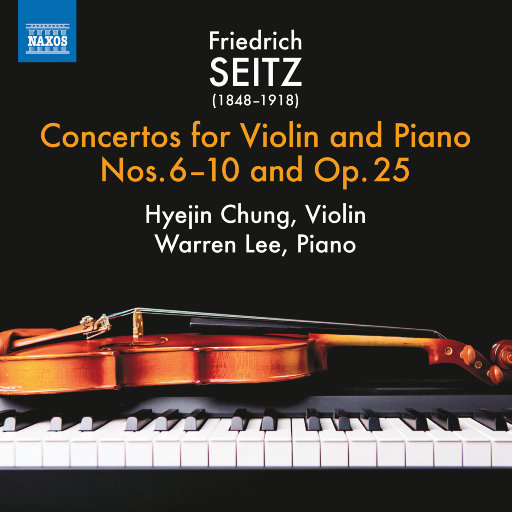 Seitz: Violin Concertos, Vol. 2,Hyejin Chung,Warren Lee