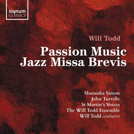 Will Todd: Passion Music & Jazz Missa Brevis,Shaneeka Simon,Helen Lacey,Ben Tomlin,St. Martin's Voices,John Turville,