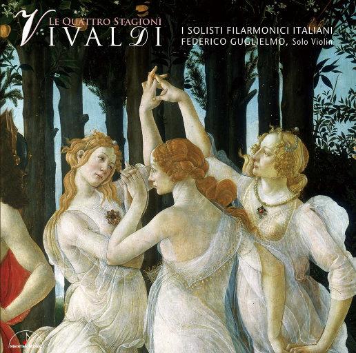 维瓦尔第: 四季 (新意大利合奏团),I Solisti Filarmonici Italiani,Federico Guglielmo