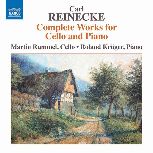 Reinecke: Complete Works for Cello & Piano,Martin Rummel,Roland Krüger