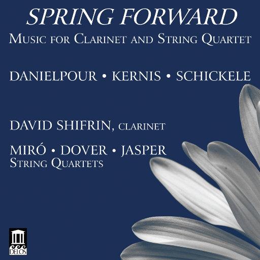 Spring Forward,David Shifrin,Miró Quartet,Dover Quartet,Jasper String Quartet