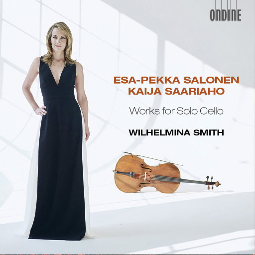 Salonen & Saariaho: Works for Solo Cello,Wilhelmina Smith,Kaija Saariaho
