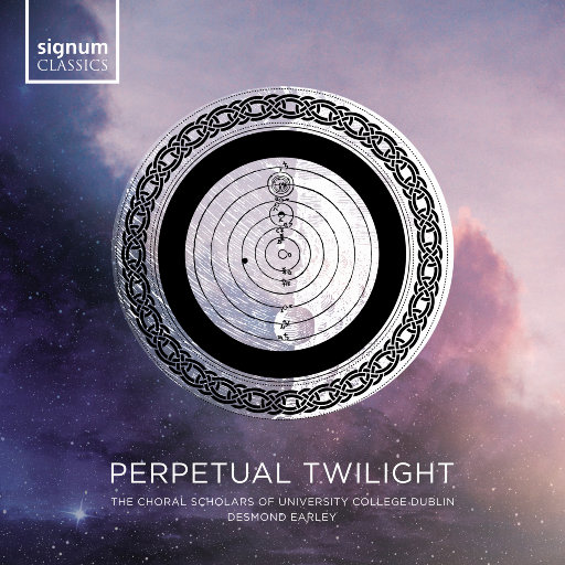 Perpetual Twilight: The Choral Scholars of University College Dublin,The Choral Scholars of University College Dublin,Desmond Earley
