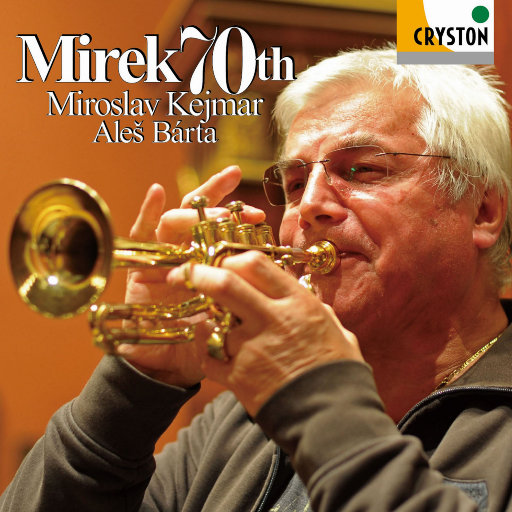 Mirek 70th (2.8MHz DSD),Miroslav Kejmar, Aleš Bárta