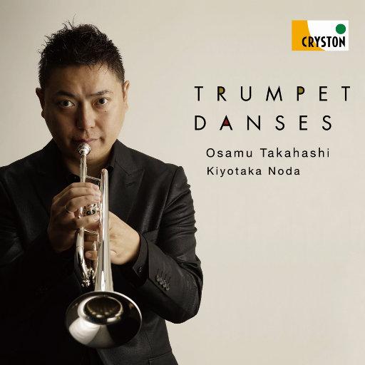 Trumpet Danses (2.8MHz DSD),高桥敦 (Osamu Takahashi) & 野田清隆 (Kiyotaka Noda)