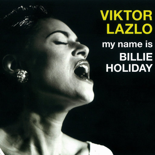 My Name is Billie Holiday,Viktor Lazlo