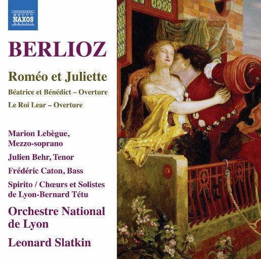 柏辽兹: 罗密欧与朱丽叶, Op. 17, H 79,里昂国立管弦乐团,伦纳德·斯拉特金