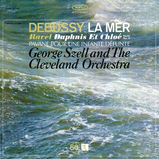 德彪西: 大海 - 拉威尔: 达芙妮与克罗埃 & 悼念公主的帕凡舞曲 (Remastered),George Szell