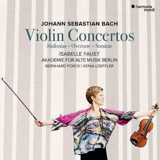巴赫: 小提琴协奏曲集,Isabelle Faust,Bernhard Forck,Xenia Loeffler