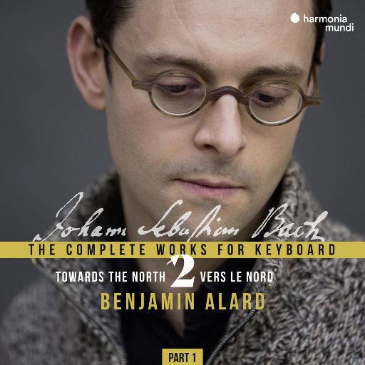 巴赫: 完整键盘乐合辑, Vol. 2.1,Benjamin Alard