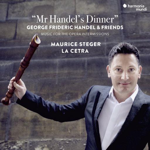 亨德尔先生的宴会(Mr Handel's Dinner),Maurice Steger,La Cetra