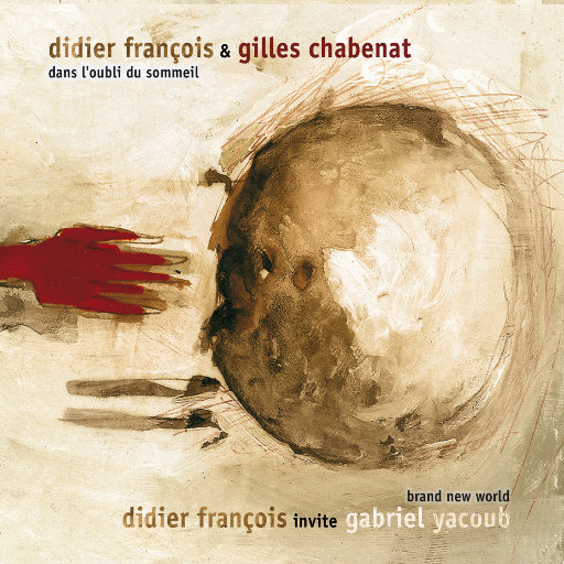 忘却睡意 & 崭新的世界 (Dans l'oubli du sommeil & Brand New World),Didier François