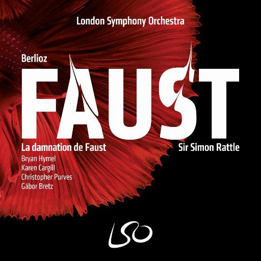柏辽兹: 浮士德的天谴 (La damnation de Faust),London Symphony Orchestra,Sir Simon Rattle,Christopher Purves,Karen Cargill,Bryan Hymel,Gábor Bretz