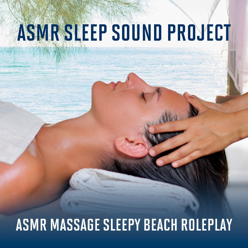 ASMR助眠计划-按摩师,ASMR Sleep Sound Project