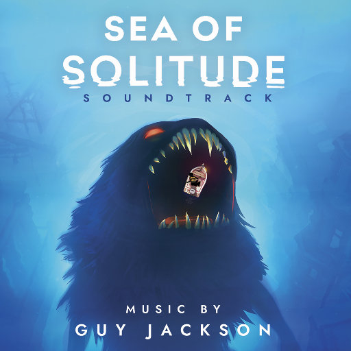 孤独之海 游戏原声音乐 (Sea of Solitude - Original Soundtrack),Guy Jackson