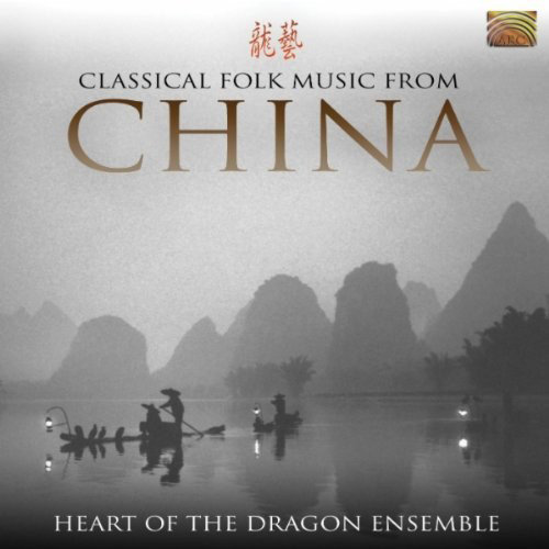 CHINA Heart of the Dragon Ensemble: Classical Folk Music from China,Heart of the Dragon Ensemble