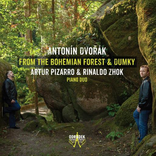 德沃夏克: 来自波希米亚森林 & 杜姆卡,Rinaldo Zhok, Artur Pizarro